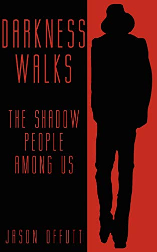 9781933665375: Darkness Walks: The Shadow People Among Us