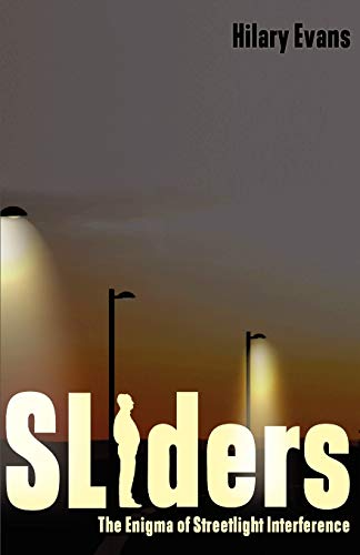 Sliders: The Enigma of Streetlight Interference: Hilary Evans
