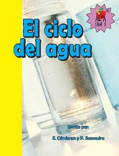 El Ciclo del Agua (Spanish Edition): Cardenas, E. Eernestoo, Cardenas, Ernesto A., Saavedra, ...