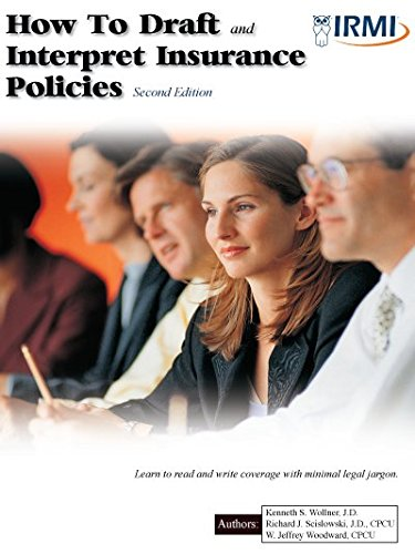 How To Draft and Interpret Insurance Policies,: Kenneth S. Wollner
