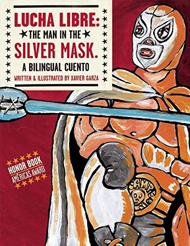 9781933693101: Lucha Libre: The Man in the Silver Mask (English and Spanish Edition)