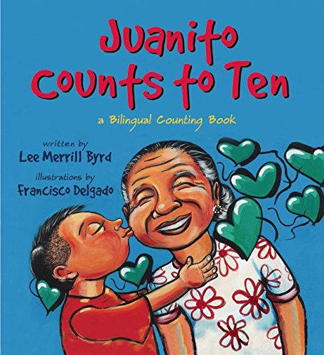 Juanito Counts to Ten: A Bilingual Counting: Lee Merrill Byrd