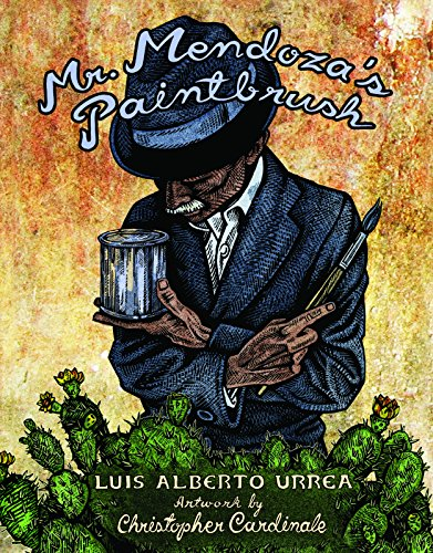 Mr. Mendoza's Paintbrush (1933693231) by Luis Alberto Urrea