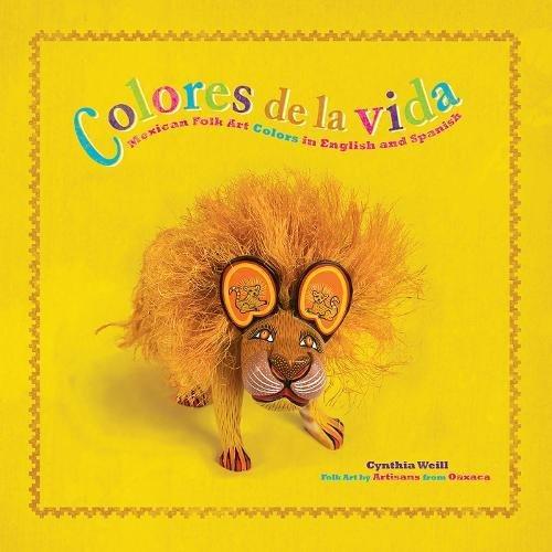 9781933693828: Colores de la Vida: Mexican Folk Art Colors in English and Spanish (First Concepts in Mexican Folk Art)