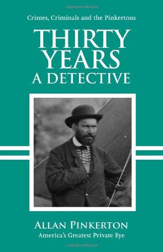 Thirty Years a Detective: Allan Pinkerton