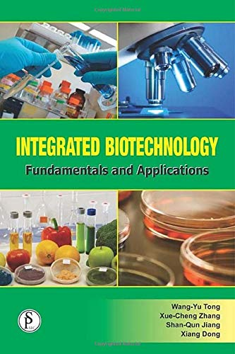 9781933699707: Integrated Biotechnology: Fundamentals And Applications