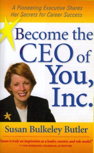 9781933705002: Become the Ceo of You, Inc: A Pioneering Executive Shares Her Secrets for Career Success