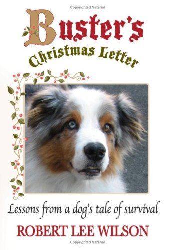 9781933705095: Buster's Christmas Letter: Lessons from a Dog's Tale of Survival