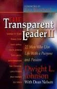 9781933715117: The Transparent Leader II: 22 Men Who Have Lived Life with Character, Morals and Ethics