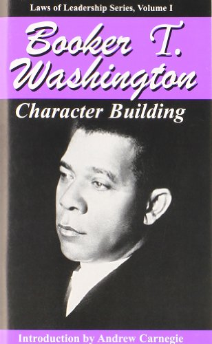 Character Building (Laws of Leadership): Booker T. Washington