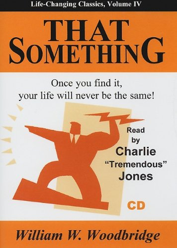 That Something: Once You Find It, Your Life Will Never Be the Same! (Life-Changing Classics): ...