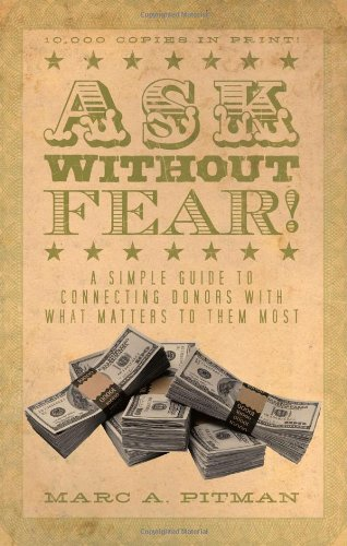 9781933715544: Ask Without Fear!: A Simple Guide to Connecting Donors With What Matters to Them Most