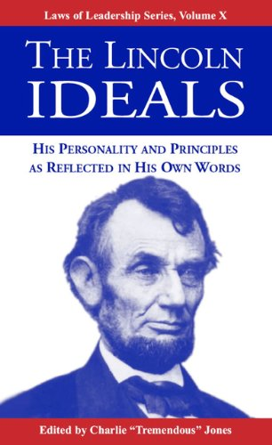 9781933715711: The Lincoln Ideals: His Personality and Principles as Reflected in His Own Words (Laws of Leadership)
