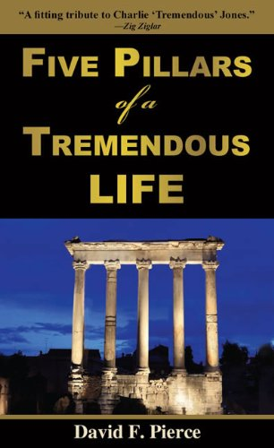 9781933715841: Five Pillars of a Tremendous Life: Inside Out Living and What Matters Most