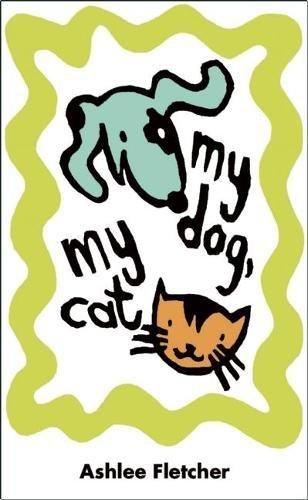 My Dog, My Cat: Fletcher, Ashlee