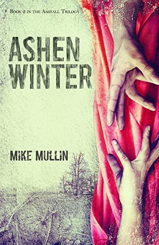 Ashen Winter (Ashfall Trilogy): Mullin, Mike