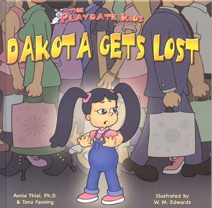 9781933721088: The Playdate Kids Dakota Gets Lost