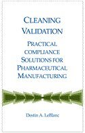 9781933722016: Cleaning Validation: Practical Compliance Solutions for Pharmaceutical Manufacturing