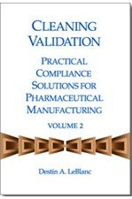 9781933722405: Cleaning Validation: Practical Compliance Solutions for Pharmaceutical Manufacturing (Volume 2)