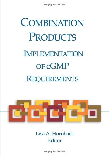 9781933722726: Combination Products: Implementation of cGMP Requirements