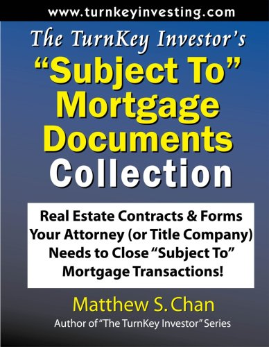 """9781933723105: The TurnKey Investor's """"Subject To"""" Mortgage Documents Collection: Real Estate Contracts & Forms Your Attorney (or Title Company) Needs to Close """"Subject To"""" Mortgage Transactions!"""