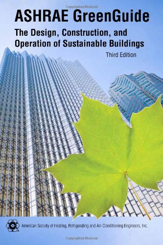 9781933742854: ASHRAE GreenGuide: The Design, Construction, and Operation of Sustainable Buildings