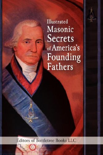 Illustrated Masonic Secrets of Americas Founding Fathers