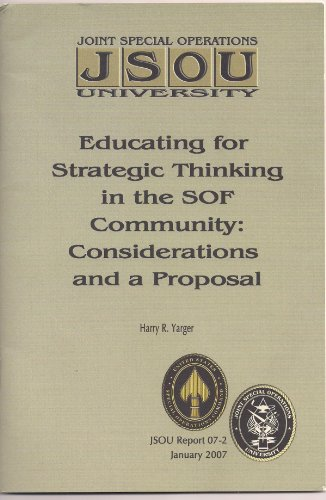 9781933749174: Educating for Strategic Thinking in the SOF Community: Considerations and a Proposal