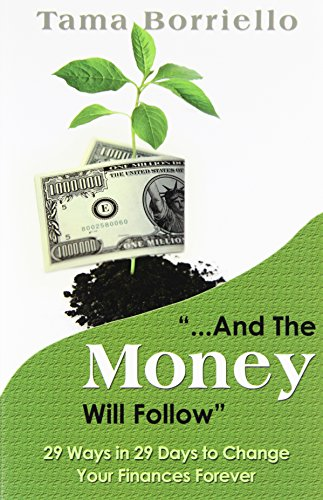 9781933750217: And The Money Will Follow: 29 Ways in 29 Days to Change Your Finances Forever