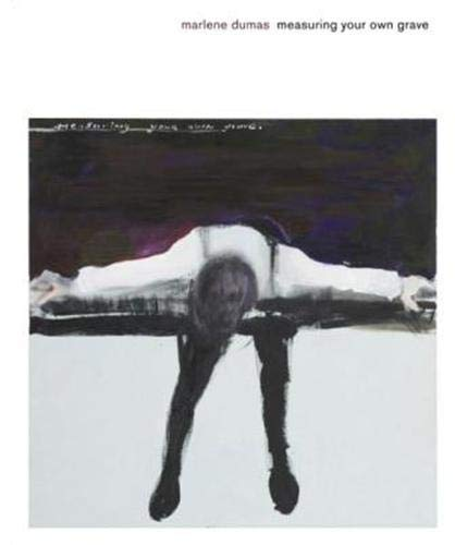 Marlene Dumas - Measuring Your Own Grave