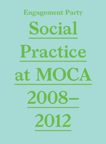 9781933751238: Engagement Party: Social Practice at MOCA, 2008-2012