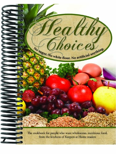 Healthy Choices Cookbook No Sugar. No White: Wengerd, Miriam