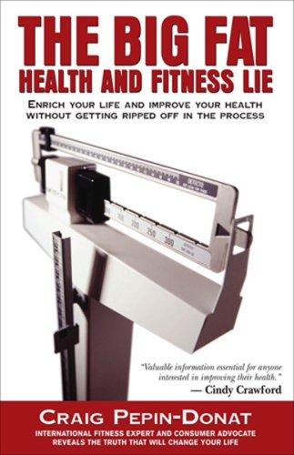 The Big Fat Health and Fitness Lie: Craig Pepin-Donat