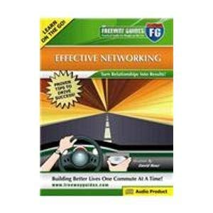 9781933754291: Effective Networking Freeway Guide: Turn Relationships into Results! (The Freeway Guides/Practical Audio for People on the Go)