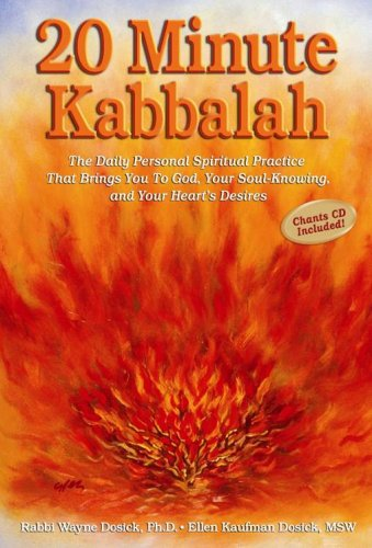 20 Minute Kabbalah: The Daily Personal Spiritual Practice That Brings You To God, Your Soul-Knowing...