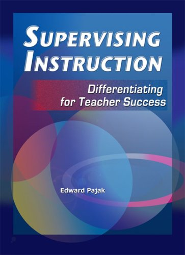 9781933760162: Supervising Instruction: Differentiating for Teacher Success, Third Edition
