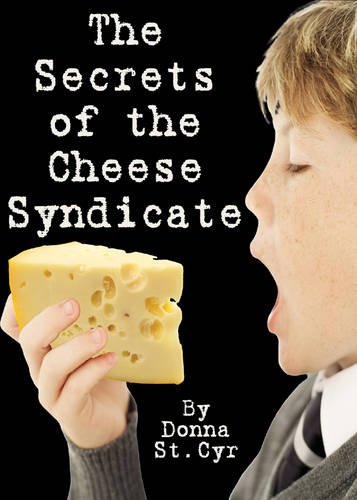 9781933767109: The Secrets of the Cheese Syndicate