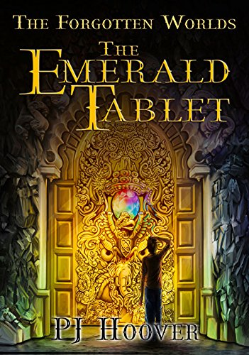 The Emerald Tablet (The Forgotten Worlds): Hoover, P. J.