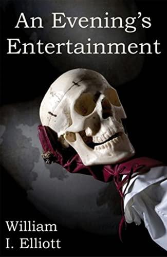 An Evening's Entertainment: Elliott, William I.