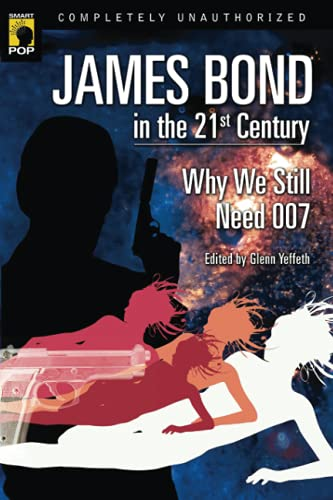 James Bond in the 21st Century: Why: Leah Wilson