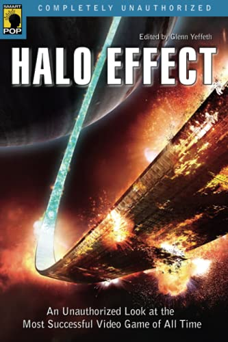 9781933771113: Halo Effect: An Unauthorized Look at the Most Successful Video Game of All Time (Smart Pop series)