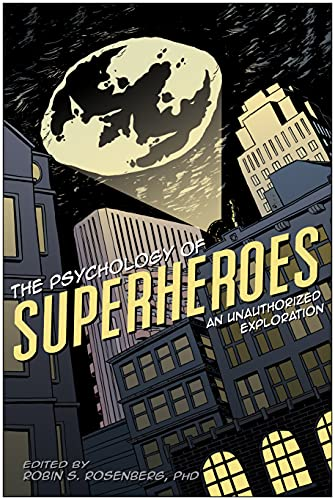 9781933771311: The Psychology of Superheroes: An Unauthorized Exploration