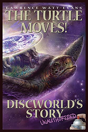 9781933771465: Turtle Moves, The: Discworld's Story Unauthorized