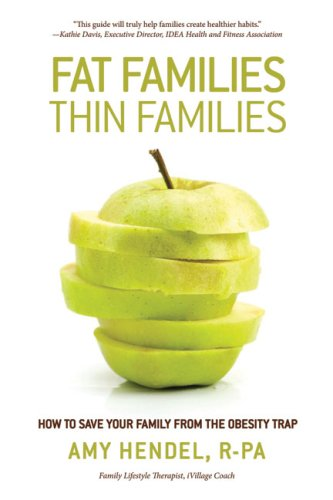 9781933771496: Fat Families, Thin Families: How to Save Your Family from the Obesity Trap