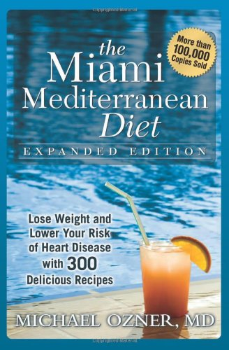 9781933771502: The Miami Mediterranean Diet: Lose Weight and Lower Your Risk of Heart Disease