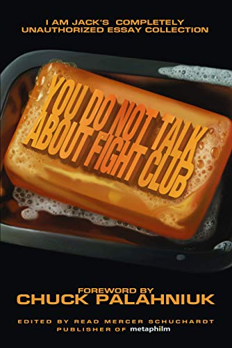 9781933771526: You Do Not Talk About Fight Club: I Am Jack's Completely Unauthorized Essay Collection (Smart Pop series)