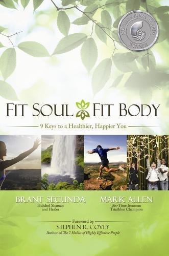 Fit Soul, Fit Body: 9 keys to: Secunda, Brant, Allen,