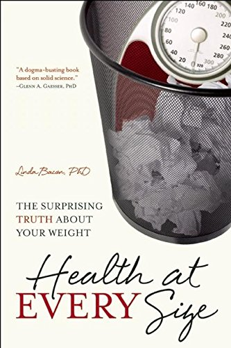 9781933771588: Health at Every Size: The Surprising Truth About Your Weight