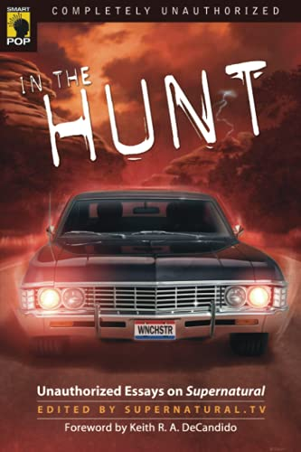 9781933771632: In the Hunt: Unauthorized Essays on Supernatural (Smart Pop Series)