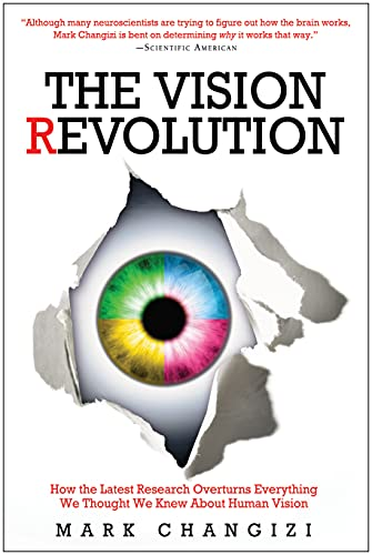 9781933771663: The Vision Revolution: How the Latest Research Overturns Everything We Thought We Knew About Human Vision
